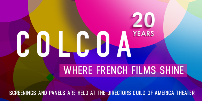 THE 20TH COLCOA (City Of Lights City Of Angels) FRENCH FILM FESTIVAL, 9 DAYS OF FILM AND TV PREMIERES STARTS ON MONDAY, APRIL 18 THOUGH THE 26TH BOASTING A PARTICULARLY DIVERSE AND STRONG PROGRAM.